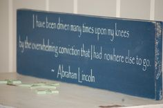 Abraham Lincoln Quote Distressed Wood Sign. $28.00, via Etsy.