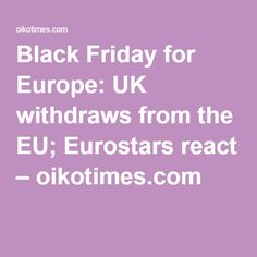 Black Friday for Europe: UK withdraws from the EU; Black Friday, Europe