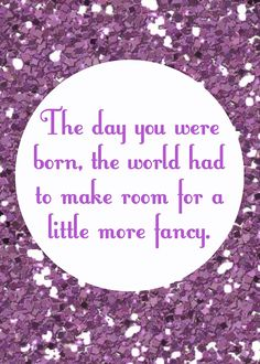 """The day you were born, the world had to make room for a little more fancy."" FROM: vixenMade: FPF: Fancy Nancy Party Printables Birthday Wishes For Daughter, Happy Birthday Wishes, Birthday Greetings, Birthday Cards, 5th Birthday, Happy Birthdays, Birthday Ideas, Happy Wishes, Birthday Celebration"