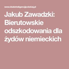 Jakub Zawadzki: Bierutowskie odszkodowania dla żydów niemieckich
