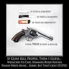 Guns don't kill people - people kill people.
