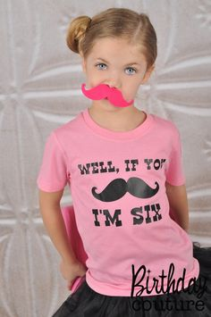 Well, If You Mustache, I'm. Birthday T-shirt - Fun Birthday Girl Tee - Pink and Black - Can be customized for any age. Need this for her birthday pictures Mustache Birthday, Mustache Party, Baby Girl Birthday, Mustache Crafts, Mustache Cake, 9th Birthday Parties, 11th Birthday, Birthday Bash, Birthday Ideas