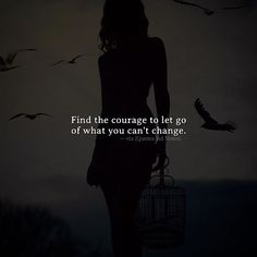 Find the courage to let go of what you can't change. via (http://ift.tt/2lsSD72)