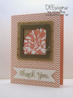 Paper: Crisp Cantaloupe Chevron DSP, Crisp Cantaloupe card stock, Soft Suede card stock, Whisper white card stock Stamps: Four You, Regarding Dahlias (substitute Blooming with Kindness) Ink: Calypso Coral, Crisp Cantaloupe, Soft Suede Embellishments: burlap, Linen Thread