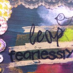Leap fearlessly