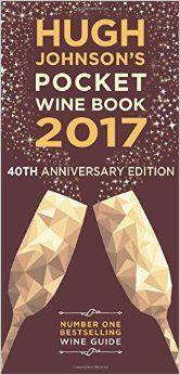 Hugh Johnson's Pocket Wine Book 2017 By Hugh Johnson                               (Author)