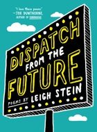 Dispatch from the Future:  Leigh Stein