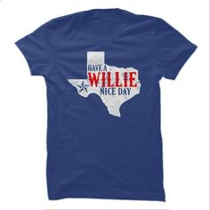 Have a Willie Nice Day! - #funny tees #long sleeve tee shirts. I WANT THIS => https://www.sunfrog.com/Music/Have-a-Willie-Nice-Day.html?id=60505