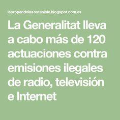 La Generalitat lleva a cabo más de 120 actuaciones contra emisiones ilegales de radio, televisión e Internet