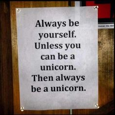 Be yourself unless