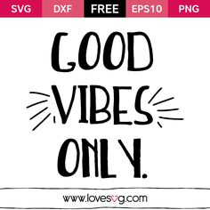 *** FREE SVG CUT FILE for Cricut, Silhouette and more *** Good vibes only