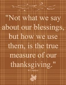 True Measure Of Our Thanksgiving thanksgiving thanksgiving pictures thanksgiving quotes thanksgiving wishes thanksgiving image quotes thanksgiving 2015 quotes