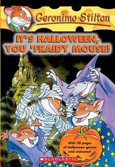 It's Halloween, You 'Fraidy Mouse! (Geronimo Stilton, #11)