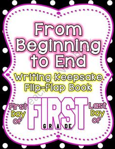 Back to School and End of the Year Flip-Flap Keepsake 1st Grade from SimplySkilledinSecond on TeachersNotebook.com (21 pages)  - FUN, Interactive, and a great Keepsake for your parents. Have your students create a F-I-R-S-T Grade Flip-Flap Writing Keepsake on the First Day of School and the Last Day of School. Parents will cherish it for years to come!