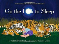 Amazon.fr - Go the Fuck to Sleep - Adam Mansbach, Ricardo Cortes - Livres