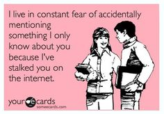 The internet makes finding out information of a crush so much easier.