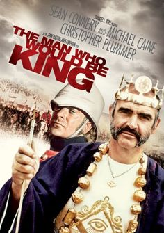 The Man Who Would Be King. Sean Connery and Michael Caine. Just a couple of Free Masons looking for a country to conquer and pillage. Very, very good movie. Based on a short story by Rudyard Kipling.