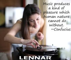 """""""Music produces a kind of pleasure which human nature cannot do without"""" -Confucius"""