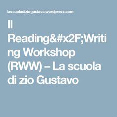 Il Reading/Writing Workshop (RWW) – La scuola di zio Gustavo