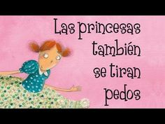 Las princesas tambien se tiran pedos by Ana Moreno Fernandez via slideshare Elementary Library, Elementary Schools, Bilingual Kindergarten, Library Lessons, Kids Story Books, Lectures, Spanish Lessons, Play To Learn, Bedtime Stories