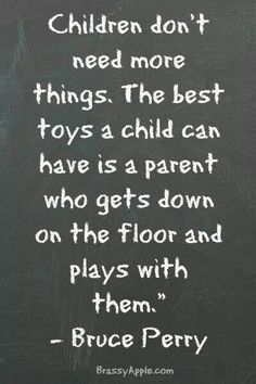 The best toys a child can have....