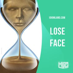 """Lose face"" means ""to be embarrassed or humiliated"".  Example: The nervous businessman hated losing face, so he practiced his presentation many times."