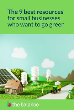 Go green with these eco-friendly resources for small businesses.