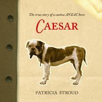 For ages 9-14 A true account of Caesar the bulldog, the mascot of the 4th Battalion (A Company) New Zealand Rifle Brigade, who served in World War One and died in action.