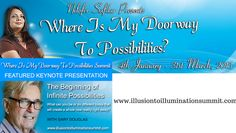 Are you willing to be the Doorway to Possibilities?  I've brought together 21 of the world's top Access Consciousness Facilitators including Gary Douglas, the founder of Access Consciousness, who will facilitate you to find your Doorways to Possibilities.  Join - www.illusiontoilluminationsummit.com