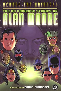 Cover for Across the Universe: The DC Universe Stories of Alan Moore (DC, 2003 series) Dave Gibbons, Comic Boards, Across The Universe, Dc Universe, Dc Comics, Animation, Fantasy, History, Masters