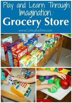 Play and Learn Through Imagination: Grocery Store. Imaginative or dramatic play idea for toddlers, preschoolers and early elementary.