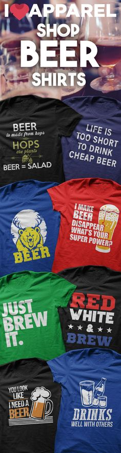 Buy Any 2 Items And Get FREE US Shipping. Check out our huge selection of Beer shirts.
