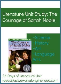 Literature Unit Study Ideas for The Courage of Sarah Noble by Alice Dalgliesh ; includes science, history, art, and language arts ideas