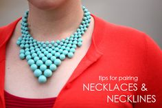 Tips for PAIRING NECKLACES AND NECKLINES - with visuals!