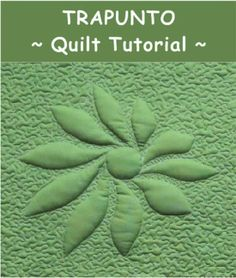 How to make Trapunto Quilts - tutorial /Geta's Quilting Studio