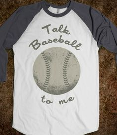 Talk Baseball To Me (Baseball Tee)