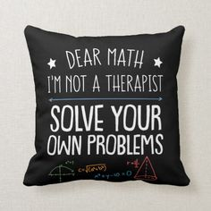 Shop Math Lover Not Therapist Solve Own Problem Throw Pillow created by Personalize it with photos & text or purchase as is! Emo Room, Gamer Room, Cute Bedroom Decor, Room Ideas Bedroom, Funny Throw Pillows, Bed Pillows, Tomboy Bedroom, Cute Room Ideas, Pillow Quotes