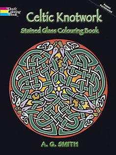 Celtic Knotwork Stained Glass Colouring Book Dover Design Coloring A G