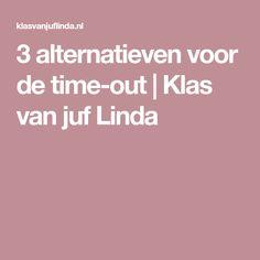 3 alternatieven voor de time-out   Klas van juf Linda Adhd, School, Seo, Schools