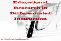 Educational Research in Differentiated Instruction: This academic approach to teaching and learning requires dedication
