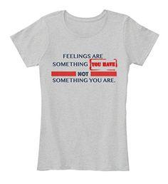 Teespring Women's Feelings Are Something You Have White T... https://www.amazon.com/dp/B071Y63D47/ref=cm_sw_r_pi_awdb_x_zqN-ybCM8BCBJ