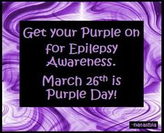 Purple Day for Epilepsy Awareness March 26 Wear Purple Day, Epilepsy Awareness Day, Cerebral Palsy, Seizures, Purple Ribbon, Know Who You Are, Disorders, The Cure, March