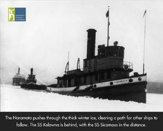 Tug Boat Naramata breaks ice on Okanagan Lake, making a path for the Tug Kelowna and the Stern Wheeler SS Sicamous behind. Photo from the Penticton Museum and Archives. Tug Boats, Boat Plans, Heritage Site, Willis Tower, British Columbia, Paddle, Vintage Photos, Trains, Ss