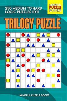 Trilogy Puzzle: 250 Medium to Hard Logic Puzzles - Mindful Puzzle Books Logic Puzzles, Puzzle Books, This Book, Mindfulness, Amazon, Medium, Amazons, Riding Habit, Medium Length Hairstyles
