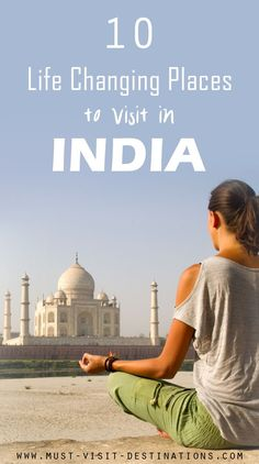 Chaotic, crowded yet charismatic, India has no dearth of enchanting destinations, however, there are destinations in the heart of the vast nation which will give you overwhelming experiences which are hard to forget. Here's our list of life changing places to visit in India.