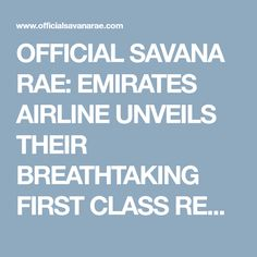 OFFICIAL SAVANA RAE: EMIRATES AIRLINE UNVEILS THEIR BREATHTAKING FIRST CLASS REMODEL ON THE BOEING 777