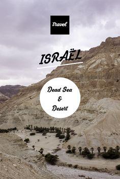 Travel Tips - Conseils voyage - Photography - Mer Morte - Desert de judée - Judean Desert - Dead Sea - Israel