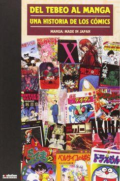 Del Tebeo Al Manga. Una Historia De Los Cómics. Manga: Made In Japan: Amazon.es: ANTONI GUIRAL: Libros