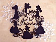 All girls are princesses - Original handmade papercut on Etsy, $24.00