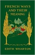 french ways and their meaning - edith wharton...